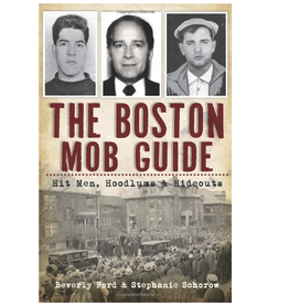 The History Press The Boston Mob Guide