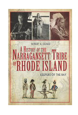 The History Press A History of the Narragansett Tribe of Rhode Island