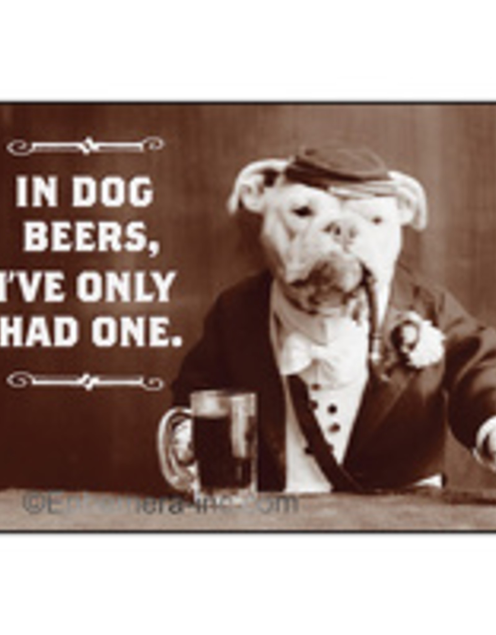 In Dog Beers, I've Only Had One Magnet