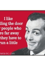 I Like Holding The Door For People Who Are Far Away... Magnet