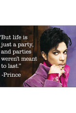 But Life Is Just A Party Prince Quote Magnet