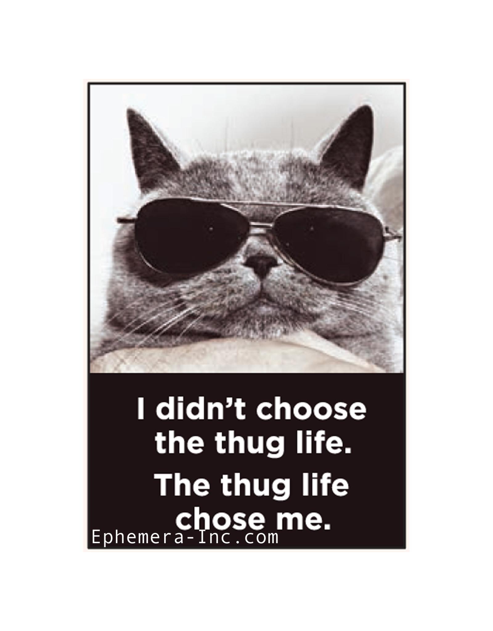 I Didn't Choose The Thug Life Magnet