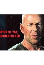 Yipee Ki Yay Motherfucker - Bruce Willis Magnet
