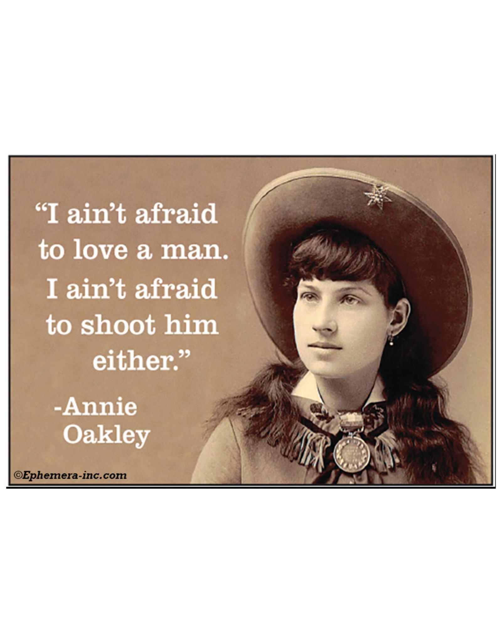 I Ain't Afraid To Love A Man Annie Oakley Quote Magnet