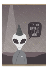 It's Your Birthday. Let's Get Weird. Greeting Card