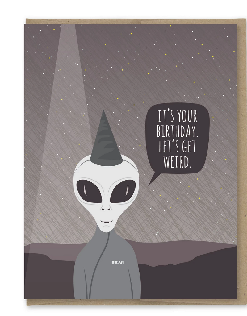 Modern Printed Matter It's Your Birthday. Let's Get Weird. Greeting Card