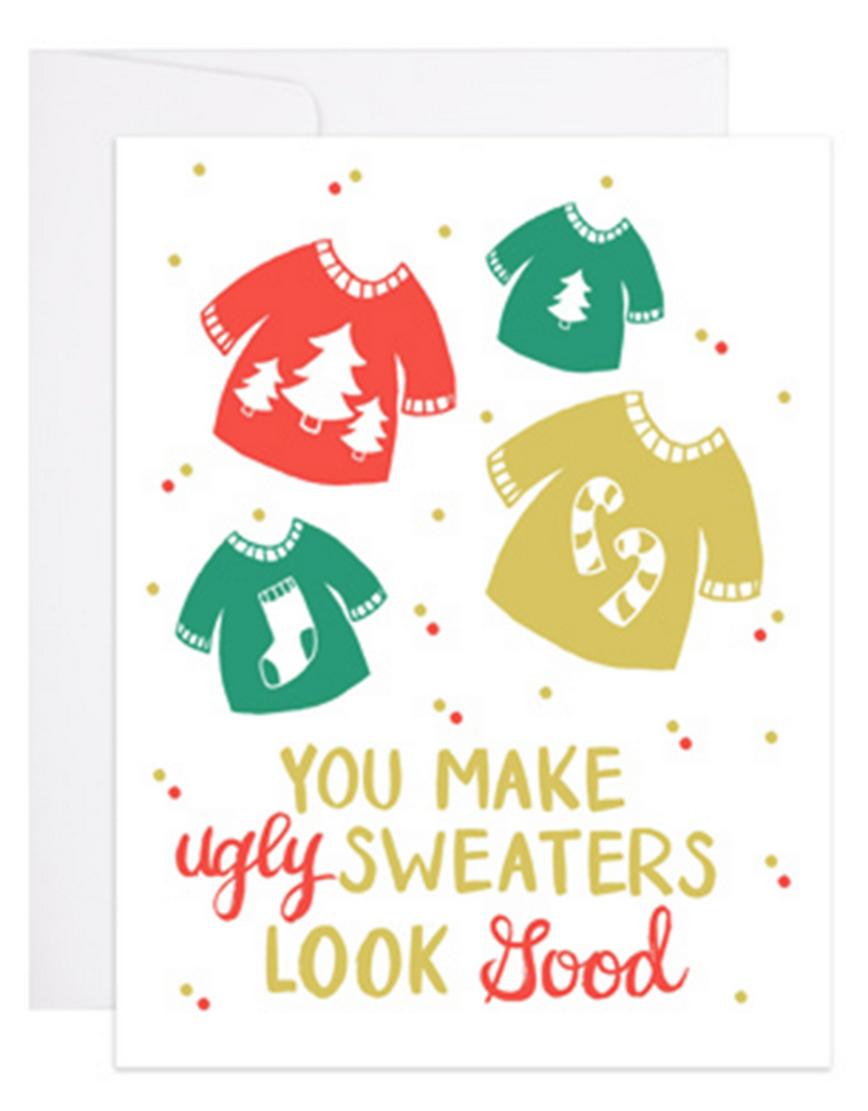 9th Letter Press You Make Ugly Sweaters Look Good Greeting Card