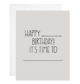9th Letter Press Happy (Blank) Birthday! It's Time to (Blank) Greeting Card