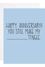 Happy Anniversary! You Still Make My (Blank) Tingle Greeting Card