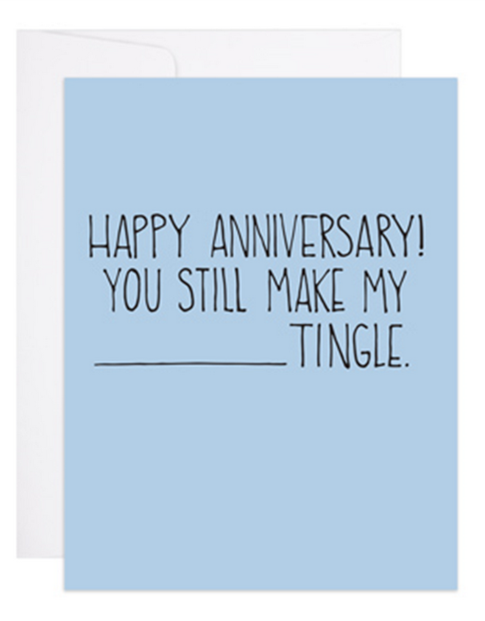 9th Letter Press Happy Anniversary! You Still Make My (Blank) Tingle Greeting Card