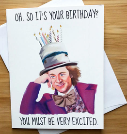 Willy Wonka Very Excited Birthday Greeting Card