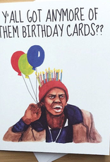 Y'all Got Anymore of Them Birthday Cards? (Dave Chapelle) Greeting Card
