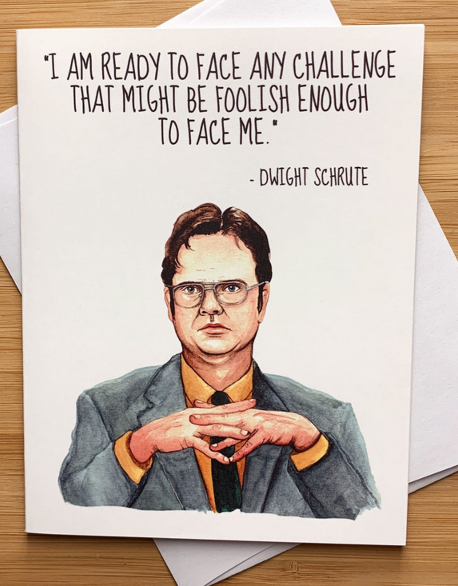 Face Any Challenge (Dwight Schrute) Greeting Card