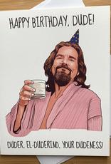 YeaOh Greetings Happy Birthday Dude (Big Lebowski) Greeting Card