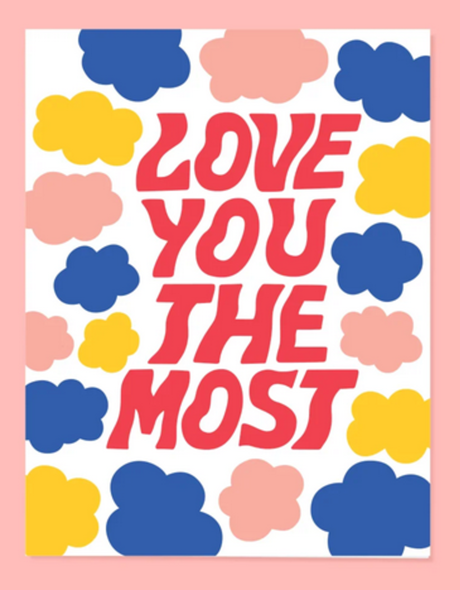 Love You the Most Greeting Card