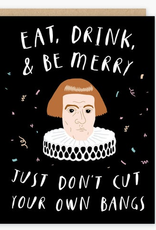 Don't Cut Your Own Bangs Greeting Card
