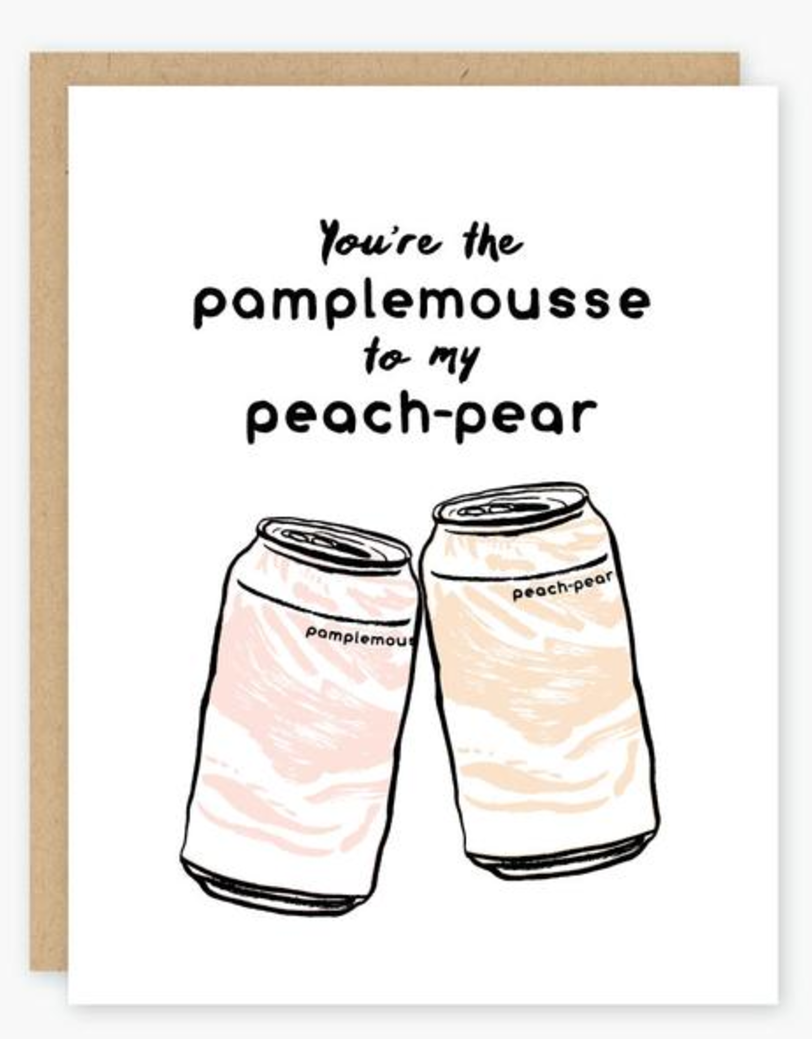 Party of One You're the Pamplemousse to my Peach-Pear Greeting Card