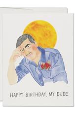 Happy Birthday, My Dude Greeting Card