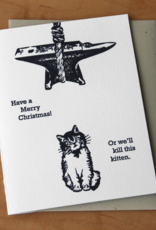 Have a Merry Christmas! Or We'll Kill This Kitten. Greeting Card
