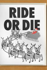 Ride or Die Santa's Sleigh Greeting Card