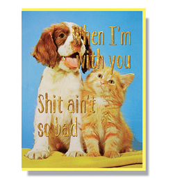 Shit Ain't So Bad Greeting Card