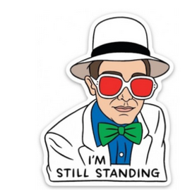 The Found I'm Still Standing Elton John Sticker