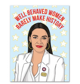 The Found Well Behaved Women Rarely Make History AOC Greeting Card