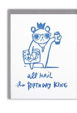 Hail The Birthday King Greeting Card
