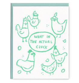 What The Actual Cluck Greeting Card