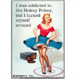 Ephemera, Inc Addicted to Hokey Pokey but Turned Myself Around Magnet