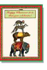 Happy Whatever-it-is That You Celebrate! Greeting Card