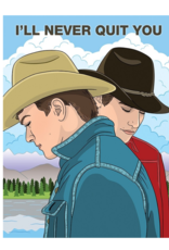 Brokeback Mountain I'll Never Quit You Greeting Card