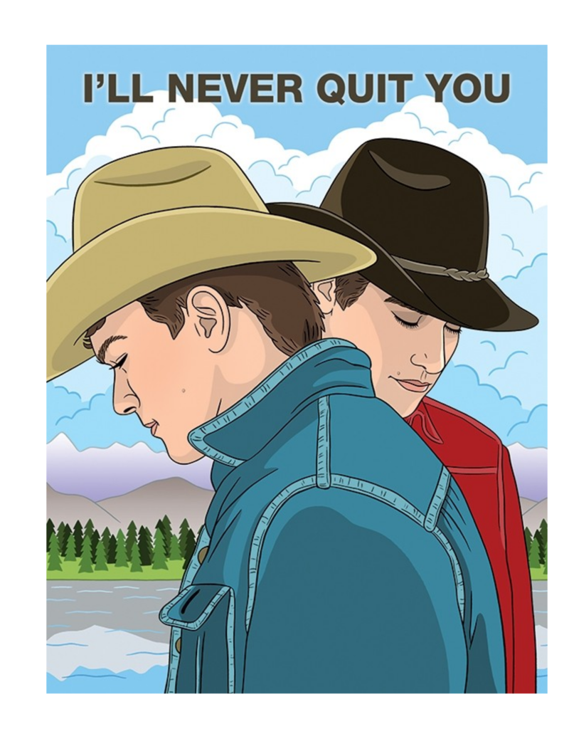 The Found Brokeback Mountain I'll Never Quit You Greeting Card