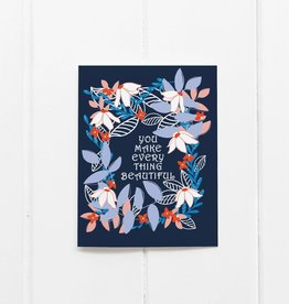 Ramus and Company You Make Everything Beautiful Greeting Card