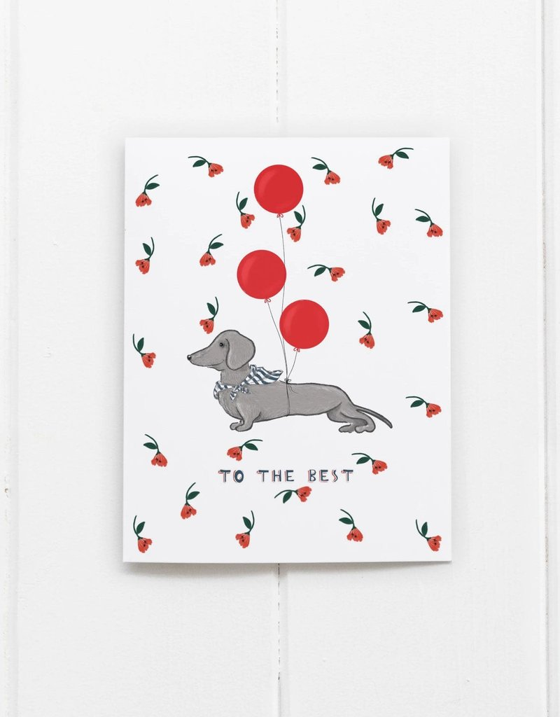 Ramus and Company To the Best (Weiner Dog) Greeting Card