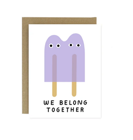 Worthwhile Paper We Belong Together Popsicles Greeting Card