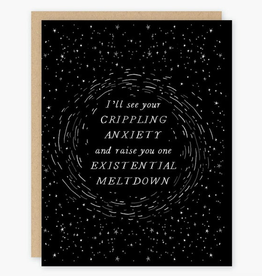 Party of One I'll See Your Crippling Anxiety and Raise You One Existential Meltdown Greeting Card