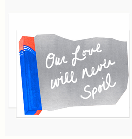 Our Love Will Never Spoil Foil Greeting Card