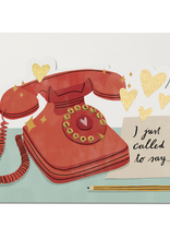 Just Called to Say...Greeting Card