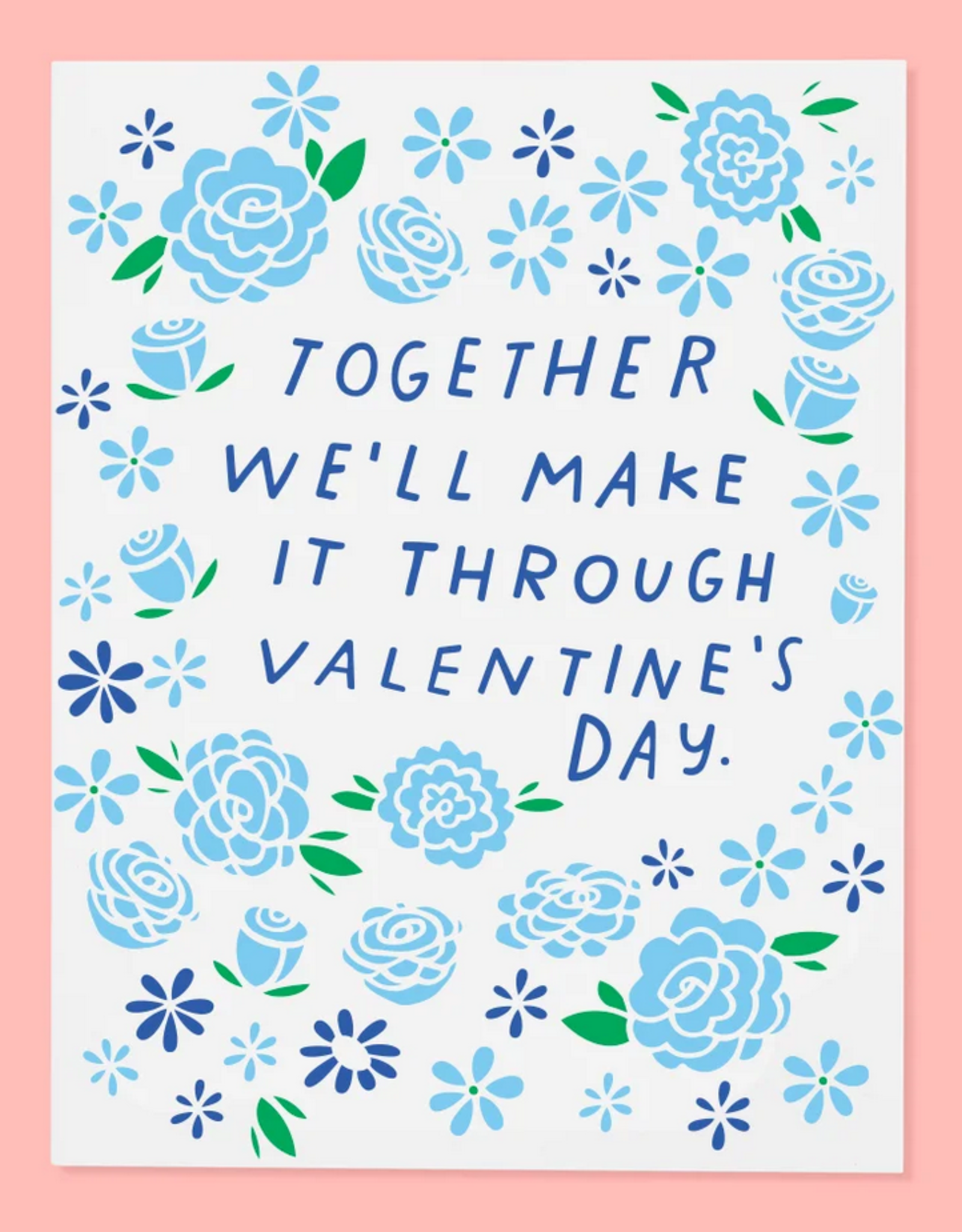 The Good Twin Co. Together We'll Make It Through. Happy Valentine's Day Greeting Card