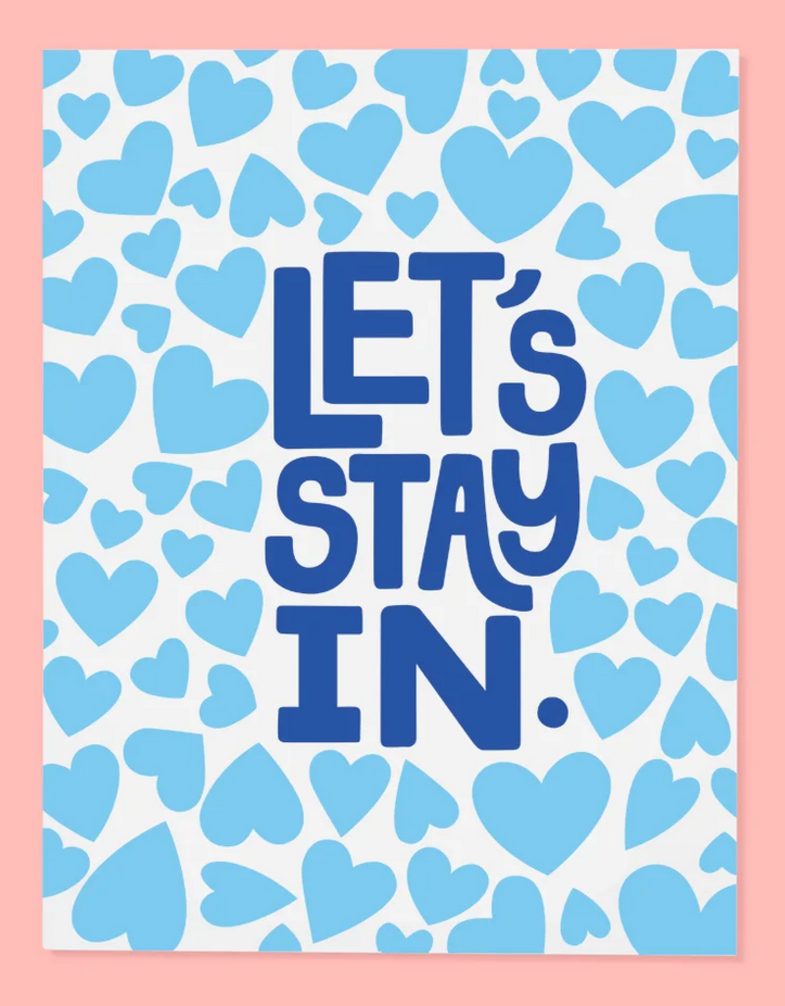 Let's Stay In Greeting Card
