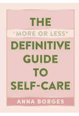 The *More of Less* Definitive Guide to Self-Care