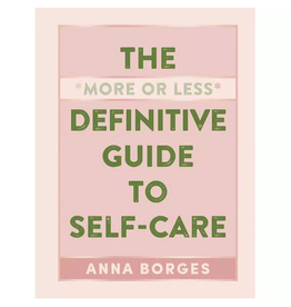 Workman Publishing Group The *More of Less* Definitive Guide to Self-Care