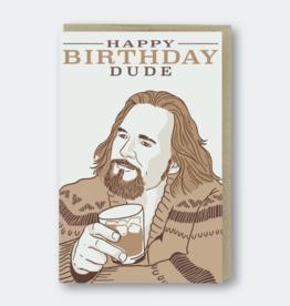 Happy Birthday Dude (Big Lebowski) Greeting Card