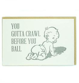 Crawl Before You Ball Greeting Card