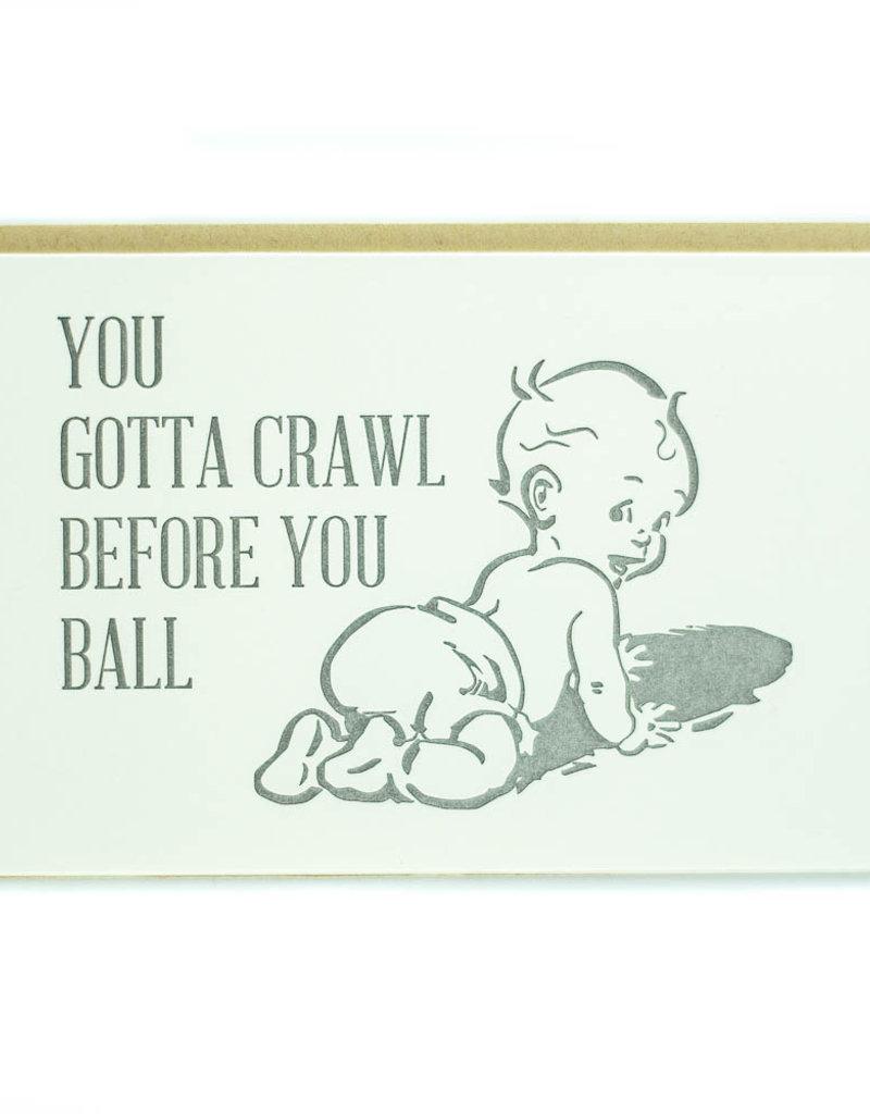 Pike Street Press Crawl Before You Ball Greeting Card