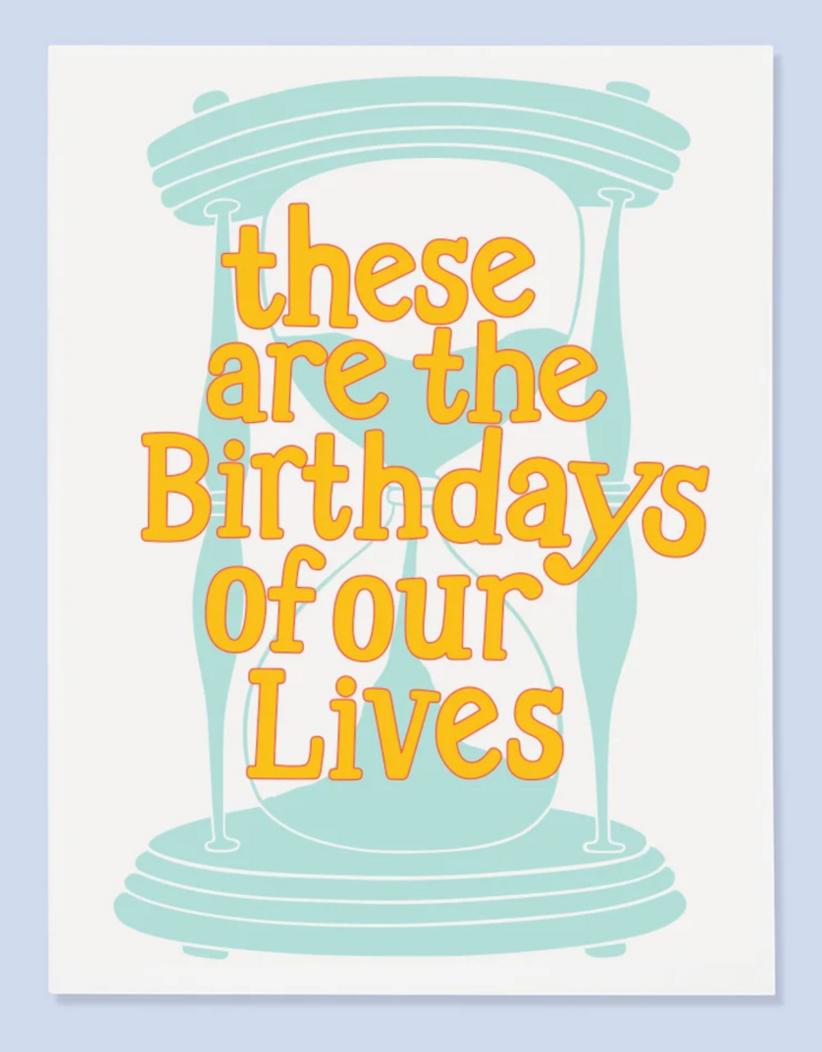 Birthdays of Our Lives Greeting Card