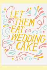 Let Them Eat Wedding Cake Greeting Card