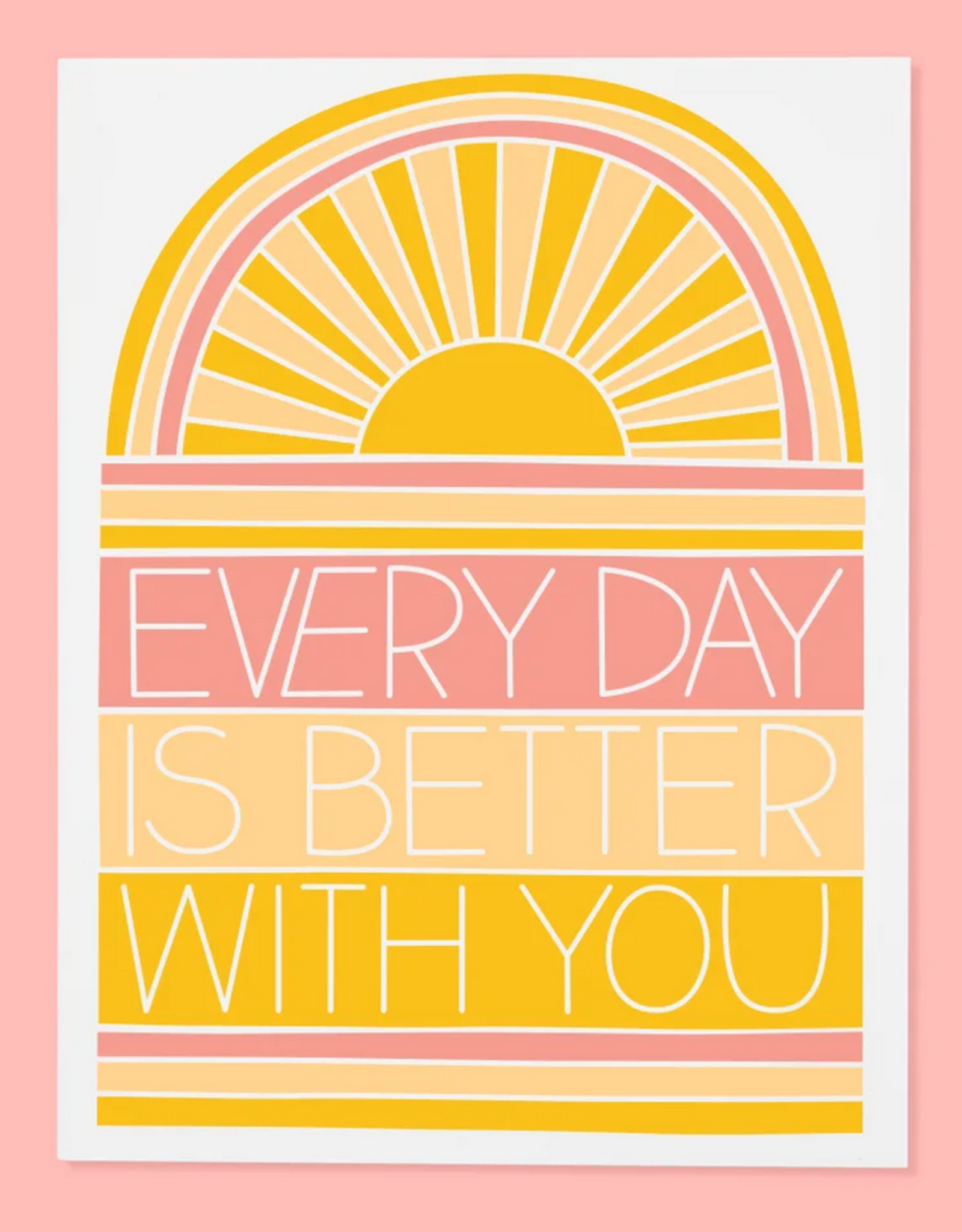 The Good Twin Co. Every Day Is Better With You Greeting Card