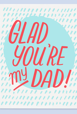 The Good Twin Co. Glad You're My Dad Greeting Card